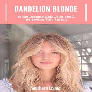 Dandelion Blonde Is the Dreamy Hair Color You'll Be Seeing Everywhere This Spring Choose a shade